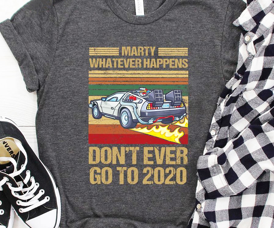 Back To The Future Don't Go To 2020 Shirt