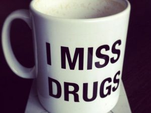 I Miss Drugs Coffee Cup