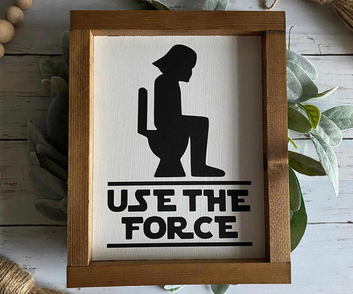 Use The Force Bathroom Sign 2