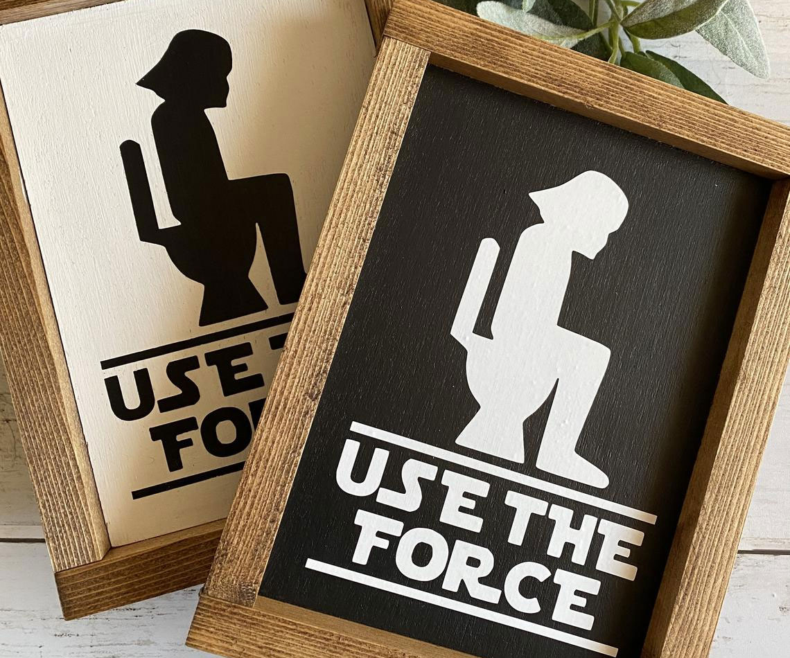 Use The Force Bathroom Sign